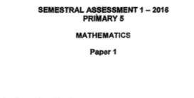P5 Maths SA1 2016 Nan Hua Exam Papers