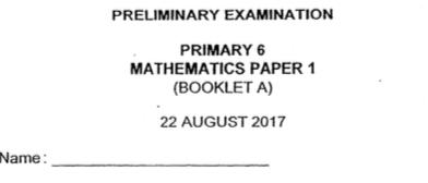 P6 Maths Pre 2017 Pei Hwa Exam Papers